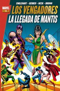 LOS VENGADORES LA LLEGADA DE MANTIS (MARVEL GOLD)
