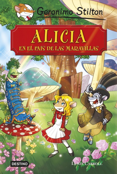 ALICIA EN EL PAÍS DE LAS MARAVILLAS (GERÓNIMO STILTON)